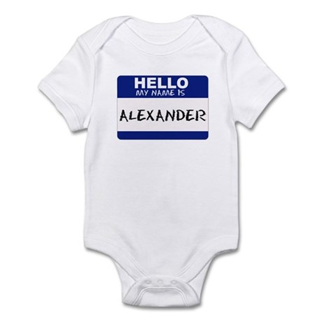 Hello My Name Is Alexander - Infant Creeper