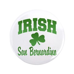 "San Benardino Irish 3.5"" Button"