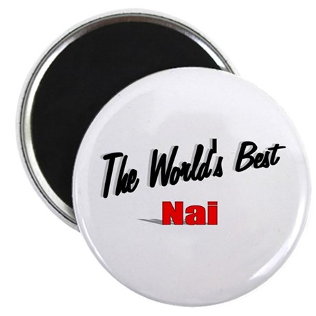 """The World's Best Nai"" Magnet"