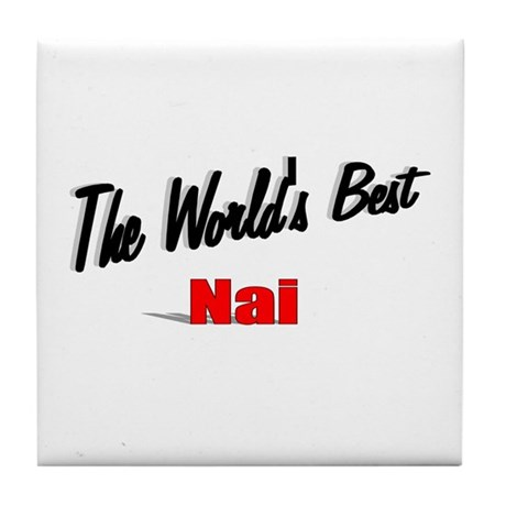 """The World's Best Nai"" Tile Coaster"