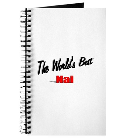 """The World's Best Nai"" Journal"