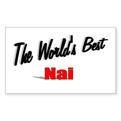 """The World's Best Nai"" Rectangle Sticker"