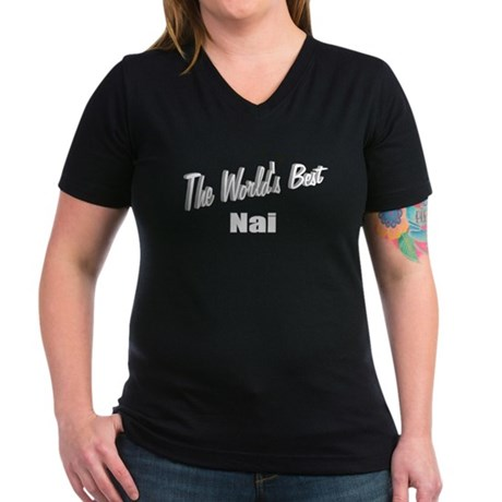 """The World's Best Nai"" Women's V-Neck Dark T-Shirt"