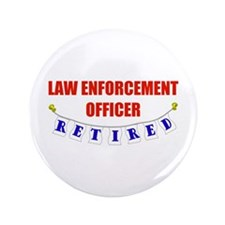 "Retired Law Enforcement Officer 3.5"" Button"