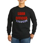 Retired Loan Officer Long Sleeve Dark T-Shirt
