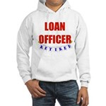 Retired Loan Officer Hooded Sweatshirt