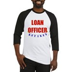 Retired Loan Officer Baseball Jersey