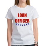 Retired Loan Officer Women's T-Shirt