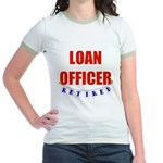 Retired Loan Officer Jr. Ringer T-Shirt