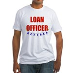 Retired Loan Officer Fitted T-Shirt
