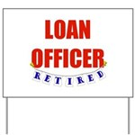 Retired Loan Officer Yard Sign