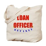 Retired Loan Officer Tote Bag