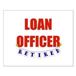Retired Loan Officer Small Poster