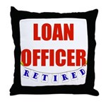 Retired Loan Officer Throw Pillow