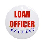 Retired Loan Officer Ornament (Round)