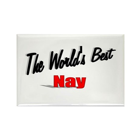 """The World's Best Nay"" Rectangle Magnet"