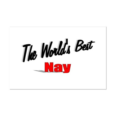 """The World's Best Nay"" Mini Poster Print"