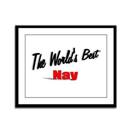 """The World's Best Nay"" Framed Panel Print"
