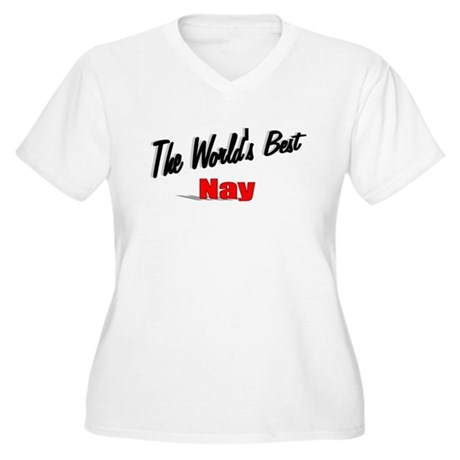 """The World's Best Nay"" Women's Plus Size V-Neck T-"