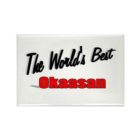 """The World's Best Okaasan"" Rectangle Magnet"