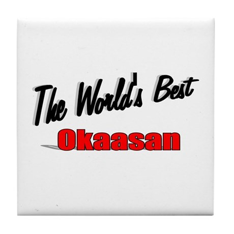 """The World's Best Okaasan"" Tile Coaster"