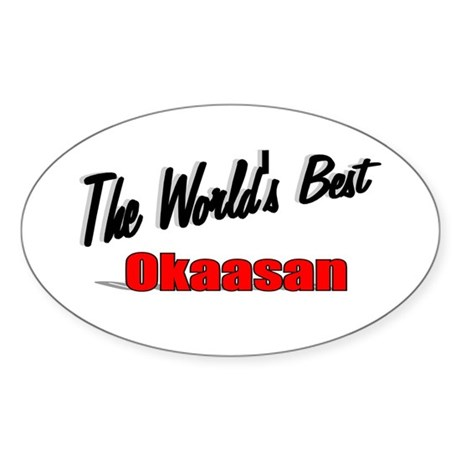 """The World's Best Okaasan"" Oval Sticker"