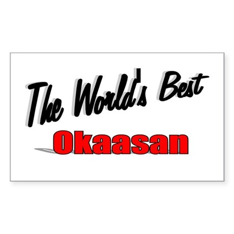 """The World's Best Okaasan"" Rectangle Sticker"