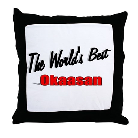 """The World's Best Okaasan"" Throw Pillow"