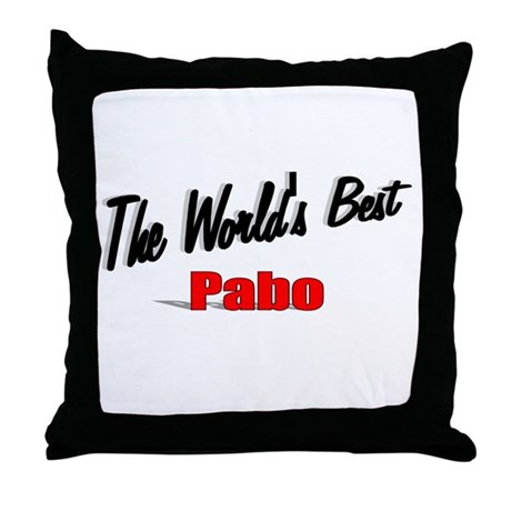 """The World's Best Pabo"" Throw Pillow"