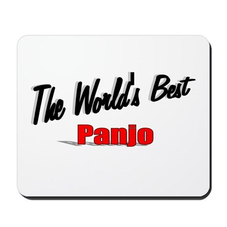 &quot;The World's Best Panjo&quot; Mousepad