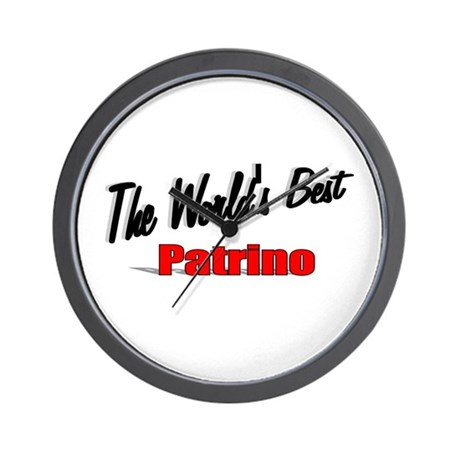 """The World's Best Patrino"" Wall Clock"