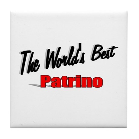 """The World's Best Patrino"" Tile Coaster"