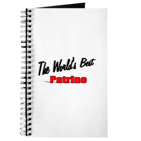 """The World's Best Patrino"" Journal"