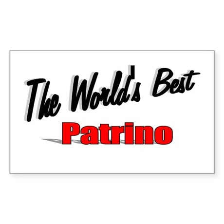 """The World's Best Patrino"" Rectangle Sticker"