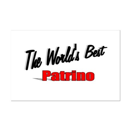 """The World's Best Patrino"" Mini Poster Print"