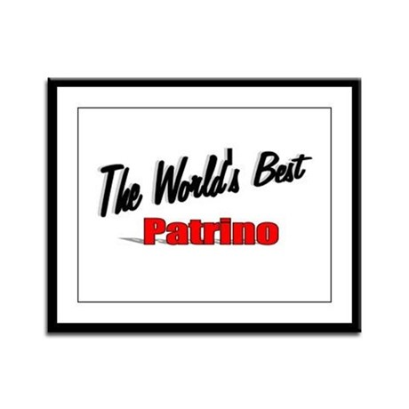 """The World's Best Patrino"" Framed Panel Print"