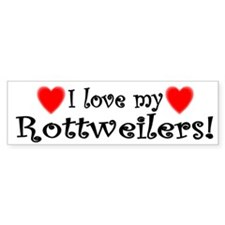 I Love My Rottweilers Bumper Bumper Sticker