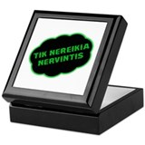 Tik Nereikia Nervintis Keepsake Box