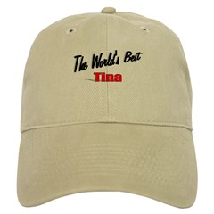 """The World's Best Tina"" Cap"