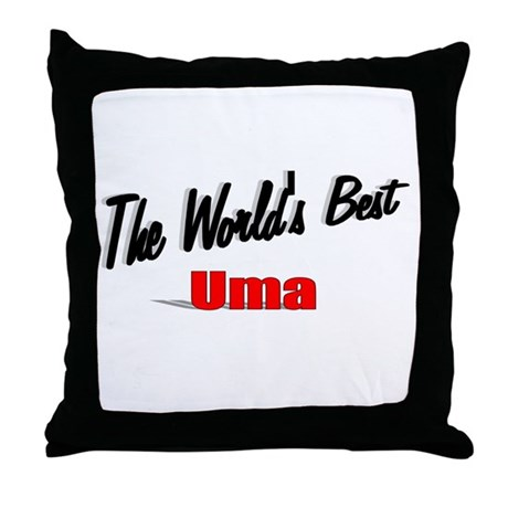 """The World's Best Uma"" Throw Pillow"