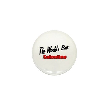 """The World's Best Salentino"" Mini Button"