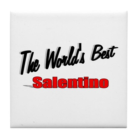 """The World's Best Salentino"" Tile Coaster"