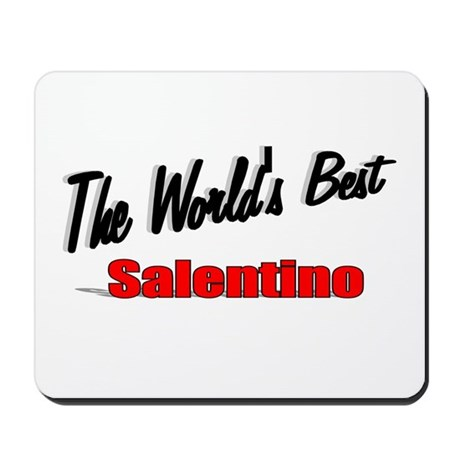 """The World's Best Salentino"" Mousepad"