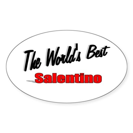"""The World's Best Salentino"" Oval Sticker"