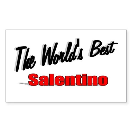 """The World's Best Salentino"" Rectangle Sticker"