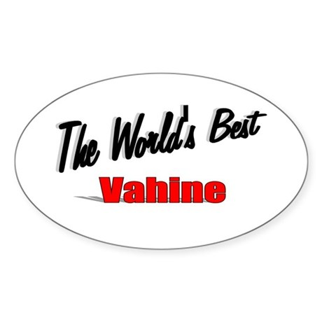 """The World's Best Vahine"" Oval Sticker"