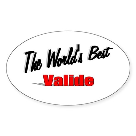 """The World's Best Valide"" Oval Sticker"