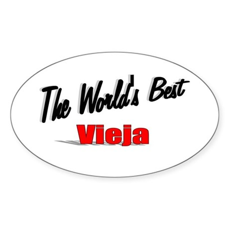 """The World's Best Vieja"" Oval Sticker"