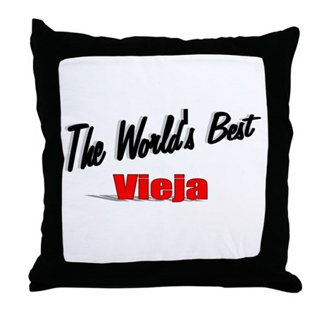 """The World's Best Vieja"" Throw Pillow"