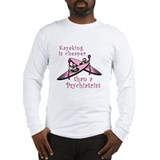 Kyaking is Cheaper Long Sleeve T-Shirt